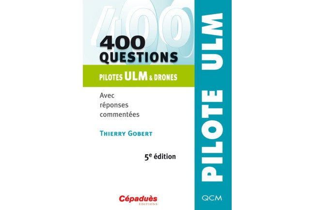 400 questions Pilotes ULM & Drones